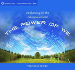 The Power of We : Awakening in the Relational Field - Thomas Hubl