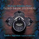 Shamanic Visioning Music : Taiko Drum Journeys - Sandra Ingerman