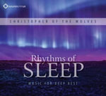 Rhythms of Sleep : Music for Deep Rest - Christopher of the Wolves