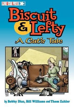 Biscuit and Lefty : A Cat's Tale - Bill Williams