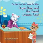 The Little Bear Who Worried Too Much : Suzie Bear and the Social Studies Test - Jacqueline Cook