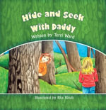 Hide and Seek With Daddy - Terri Ward