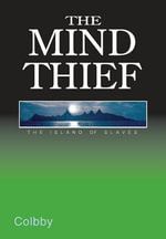 The Mind Thief : Book 2: The Island of Slaves Series -  Colbby