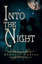 Into the Night - Shannon Pearce