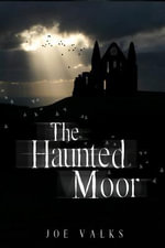 The Haunted Moor - Joe Valks
