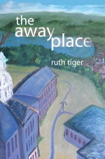 The Away Place - Ruth Tiger