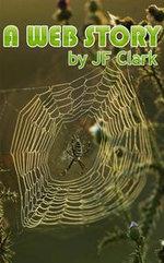 A Web Story - J. F. Clark