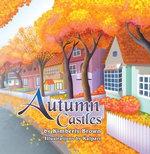 Autumn Castles - Kimberly Brown