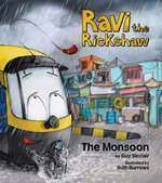 Ravi the Rickshaw : The Monsoon - Guy Sinclair