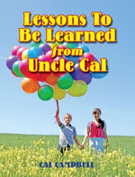 Lessons To Be Learned From Uncle Cal - Cal Campbell