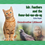 Mr. Feathers and the Geow-lud-mo-sis-eg (Little People) - Grandmother Littlewolf