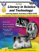 Literacy in Science and Technology, Grades 6 - 8 : Learning Station Activities to Meet CCSS - Schyrlet Cameron