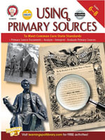 Using Primary Sources to Meet Common Core State Standards, Grades 6 - 8 - Schyrlet Cameron