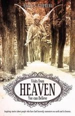Visits from Heaven - Karen S Stephens