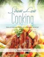 Stress Less Cooking - Deidra Howard