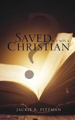 Saved But Not a Christian - Jackie Ray Pittman