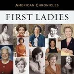 NPR American Chronicles : First Ladies - NPR
