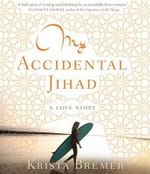 My Accidental Jihad - Krista Bremer