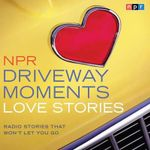 NPR Driveway Moments Love Stories - NPR