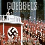 Goebbels : A Biography - Professor of Modern German History Peter Longerich