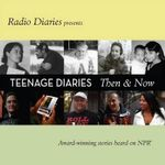 Teenage Diaries : Then and Now - Radio Diaries
