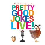 A Prairie Home Companion Pretty Good Jokes Live! - Garrison Keillor