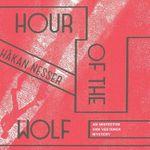 Hour of the Wolf - Hakan Nesser