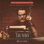 Trumbo : A Biography of the Oscar-Winning Screenwriter Who Broke the Hollywood Blacklist - Bruce Cook