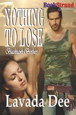 Nothing to Lose [Blackhawk Brothers 1] (Bookstrand Publishing Romance) - Lavada Dee