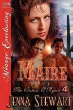 Maire [The Sisters O'Ryan 4] (Siren Publishing Menage Everlasting) - Jenna Stewart