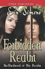 Forbidden Realm [Brotherhood of the Realm] (Siren Publishing Classic) - Erin Simone