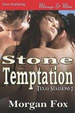 Stone Temptation [Texas Stallions 3] (Siren Publishing Menage and More) - Morgan Fox