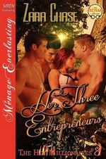 Her Three Entrepreneurs [The Hot Millionaires #8] (Siren Publishing Menage Everlasting) : Teacher's Pets] (Siren Publishing Menage Everlasti... - Zara Chase