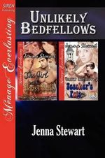 Unlikely Bedfellows [The Girl with the Brass Balls : Teacher's Pets] (Siren Publishing Menage Everlasting) - Jenna Stewart