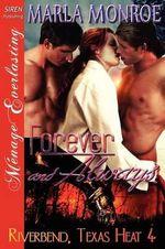 Forever and Always [Riverbend, Texas Heat 4] (Siren Publishing Menage Everlasting) - Marla Monroe