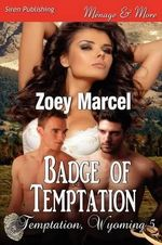 Badge of Temptation [Temptation, Wyoming 5] (Siren Publishing Menage and More) - Zoey Marcel