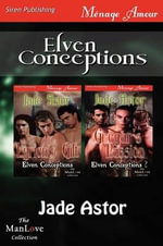 Elven Conceptions [Lyrion's Gift : Gregar's Passion] (Siren Publishing Menage Amour ManLove) - Jade Astor