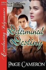 Determined Destiny [Triple Dare County, South Dakota 2] (Siren Publishing Everlasting Polyromance) : Dani's Got a Gun [The Men of Five-0 #4] (Siren Pub... - Paige Cameron