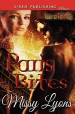 Paris Bites [Love at First Bite] (Siren Publishing Classic) - Missy Lyons
