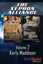 The Xephon Alliance, Volume 2 [Dragon Sands : Dragon Magic] (BookStrand Publishing Romance) - Karly Maddison
