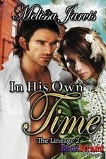 In His Own Time [The Lineage 2] (BookStrand Publishing Romance) - Melissa Jarvis