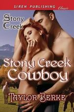 Stony Creek Cowboy [Stony Creek] (Siren Publishing Classic) - Taylor Berke