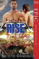 Rise to Love [Rise of the Changelings, Book 1] (Siren Publishing Epic Romance, ManLove) - Lynn Hagen