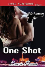 One Shot [Iad Agency 2] (Siren Publishing Classic) - Laurie Roma
