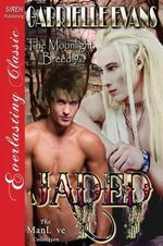 Jaded [The Moonlight Breed 9] (Siren Publishing Everlasting Classic ManLove) - Gabrielle Evans