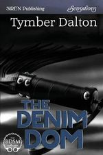 The Denim Dom (Siren Publishing Sensations) - Tymber Dalton