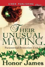 Their Unusual Mating [Paranormal Protection Unit 5] (Siren Publishing Classic) - Honor James