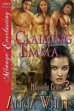 Claiming Emma [Novikov Clan 3] (Siren Publishing Menage Everlasting) - Alicia White