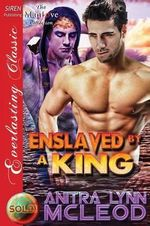 Enslaved by a King [Sold! 5] (Siren Publishing Everlasting Classic ManLove) - Anitra Lynn McLeod