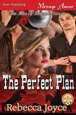 The Perfect Plan [The Men of Treasure Cove 4] (Siren Publishing Menage Amour) - Rebecca Joyce